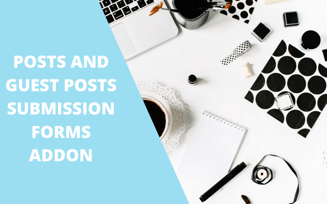 POST AND GUEST POST SUBMISSION FORMS ADDON