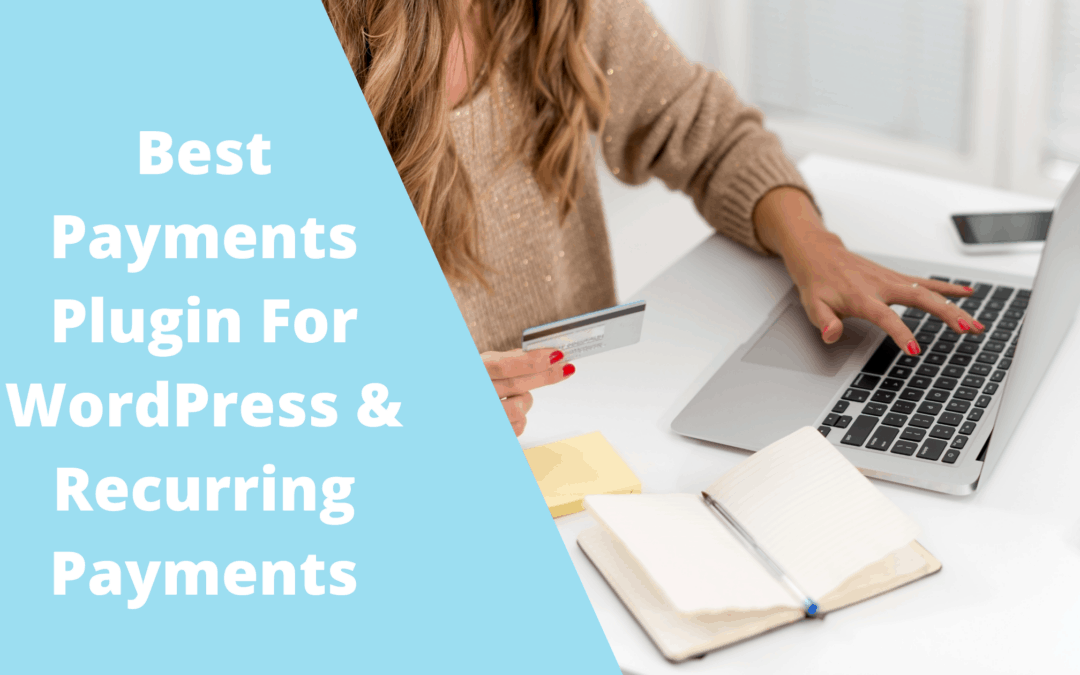Best Payments Plugin For WordPress & Recurring Payments