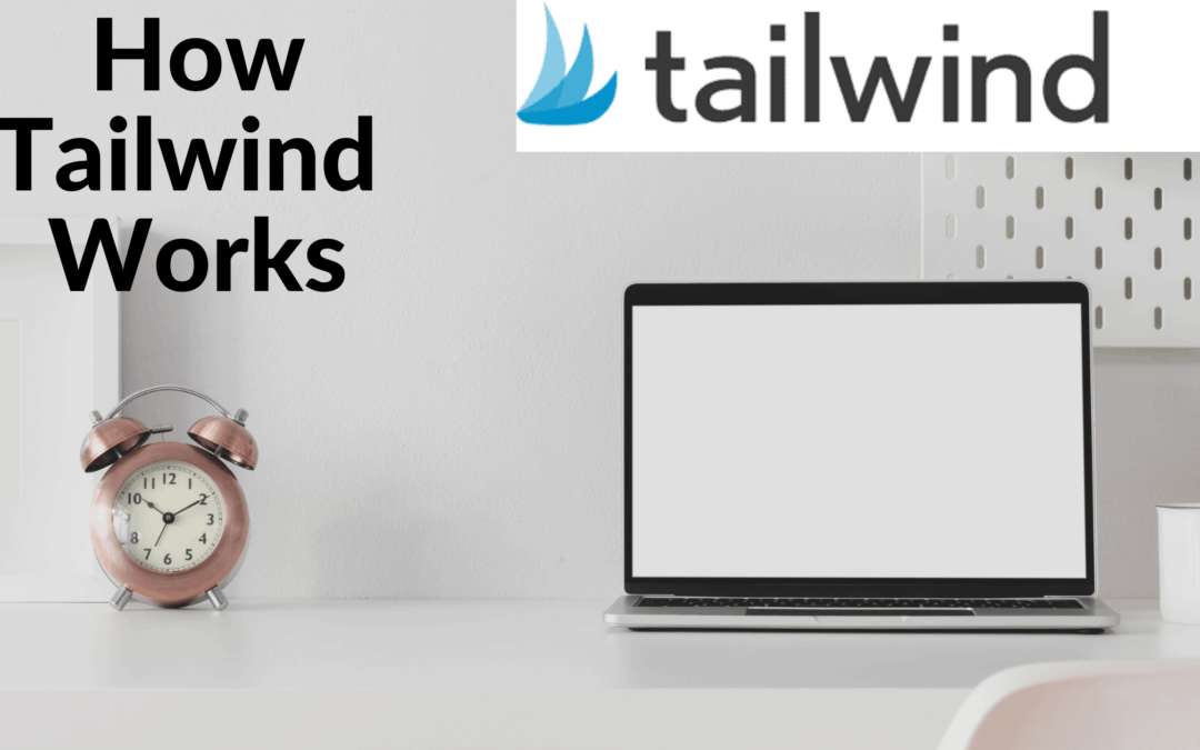 HOW TAILWIND WORKS | BEST ILLUSTRATED GUIDE