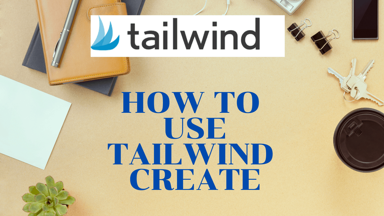 WHAT IS TAILWIND CREATE? JAW-DROPPING PINS IN NO TIME