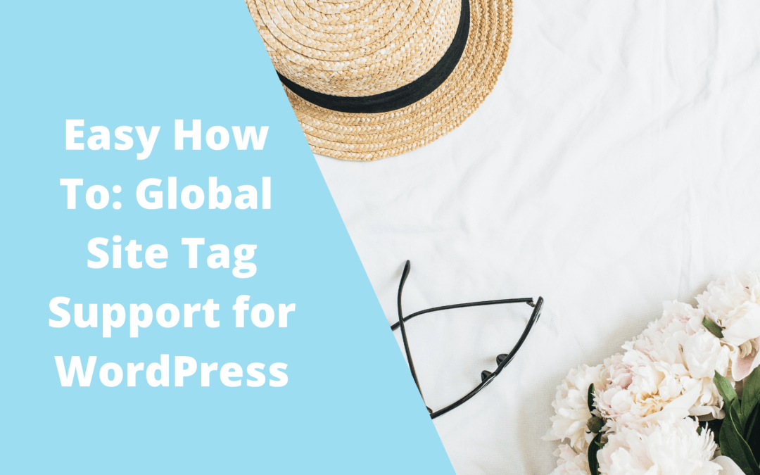 Easy How To: Global Site Tag Support for WordPress