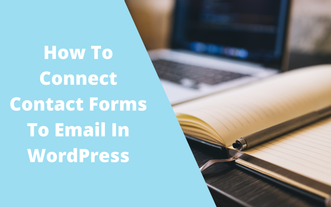 How To Connect Contact Forms To Email In WordPress
