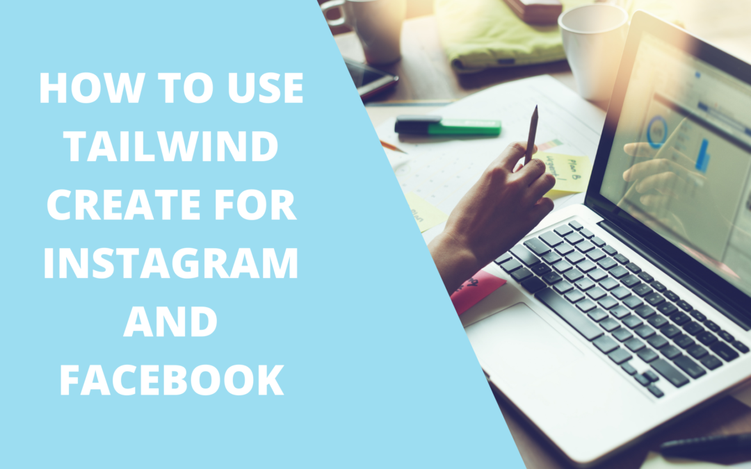 HOW TO USE TAILWIND CREATE FOR INSTAGRAM AND FACEBOOK